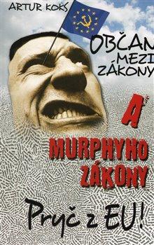 Obálka titulu Občan mezi zákony a Murphyho zákony / Pryč z EU!