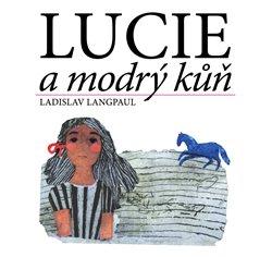 Obálka titulu Lucie a modrý kůň