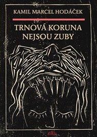 Trnová koruna nejsou zuby
