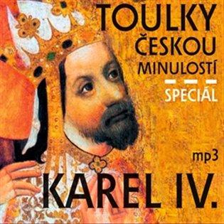 Toulky českou minulostí speciál Karel IV.