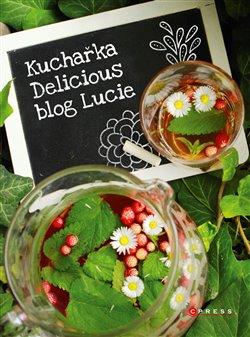 Obálka titulu Kuchařka Delicious blog Lucie