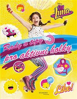 Obálka titulu Soy Luna Rady a tipy pro aktivní holky