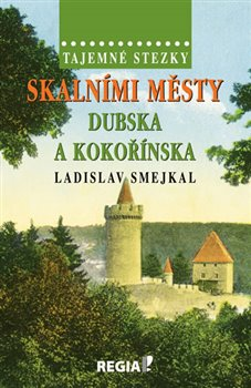 Obálka titulu Tajemné stezky - Skalními městy Dubska a Kokořínska