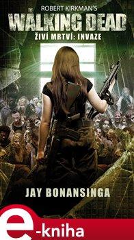 Obálka titulu The Walking Dead - Živí mrtví - Invaze