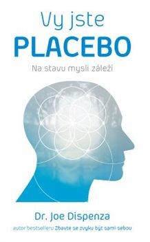 Obálka titulu Vy jste placebo – Na stavu mysli záleží