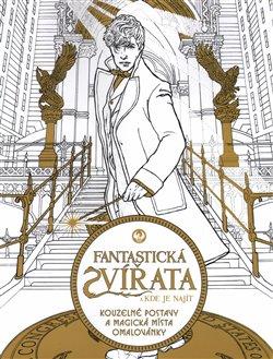 Obálka titulu Fantastická zvířata a kde je najít: Kouzelné postavy a magická místa