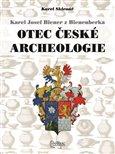 Karel Josef Biener z Bienenberka (Otec české archeologie) - obálka