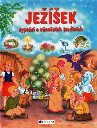 Ježíšek vypráví o vánočních tradicích - Pavel Baštýř, | Booksquad.ink