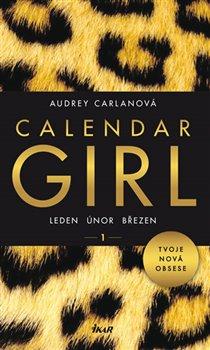 Obálka titulu Calendar Girl 1: Leden, únor, březen