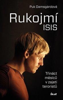 Obálka titulu Rukojmí ISIS - Třináct měsíců v zajetí Islámského státu
