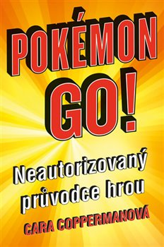 Obálka titulu Pokémon Go. Neautorizovaný průvodce hrou