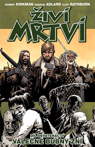 Živí mrtví 19: Válečné bubny zní - Robert Kirkman   Booksquad.ink