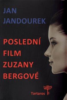 Obálka titulu Poslední film Zuzany Bergové