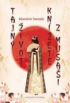 Obálka titulu Tajný život knížete z Musaši