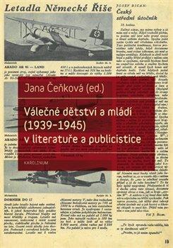 Obálka titulu Válečné dětství a mládí (1939-1945) v literatuře a publicistice