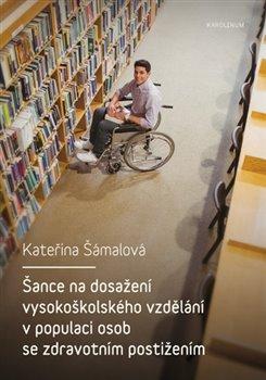 Obálka titulu Šance na dosažení vysokoškolského vzdělání v populaci osob se zdravotním postižením