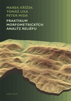 Obálka titulu Praktikum morfometrických analýz reliéfu