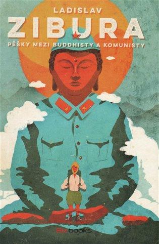 Pěšky mezi buddhisty a komunisty