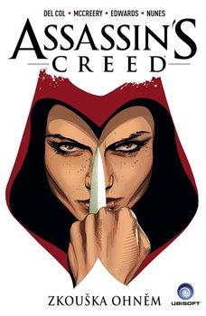 Assassins Creed: Zkouška ohněm. Assassins Creed komiks 01 - Anthony Del Col, Conor McCreery