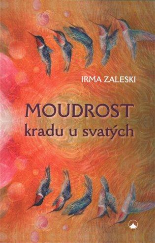 Moudrost kradu u svatých - Irma Zaleski   Booksquad.ink