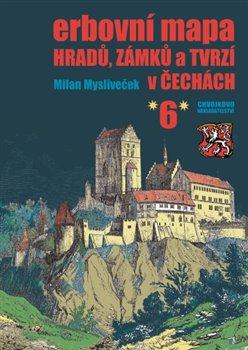 Obálka titulu Erbovní mapa hradů, zámků a tvrzí v Čechách 6