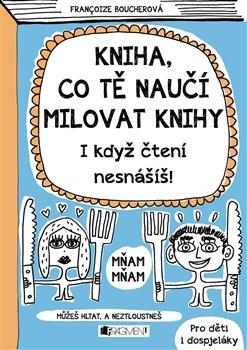 Obálka titulu Kniha, co tě naučí milovat knihy