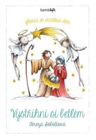 Vystřihni si betlém - Tereza Sobotková   Booksquad.ink