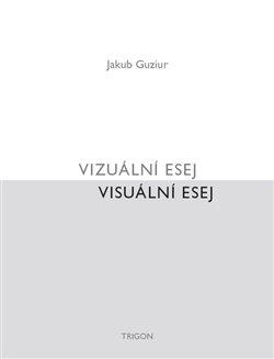 Obálka titulu Vizuální esej / Visuální esej