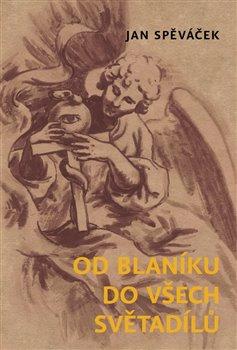 Obálka titulu Od Blaníku do všech světadílů