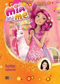 Obálka titulu Mia a já: Lyriino tajemství