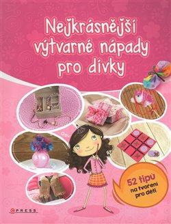 Obálka titulu Nejkrásnější výtvarné nápady pro dívky