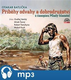 Obálka titulu Příběhy odvahy a dobrodružství z časopisu Mladý hlasatel
