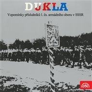 Dukla - Vzpomínky příslušníků 1.čs.armádního sboru v SSSR