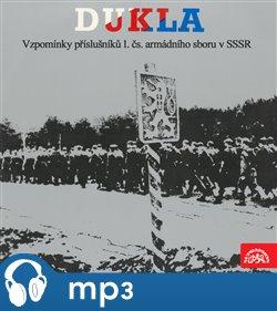 Obálka titulu Dukla - Vzpomínky příslušníků 1.čs.armádního sboru v SSSR