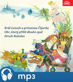Obálka titulu Král Lenoch a princezna Čiperka, Obr, který příliš dlouho spal, Hroch Boleslav