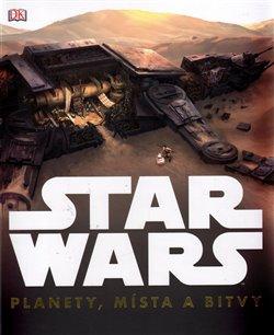 Obálka titulu Star Wars: Planety, místa a bitvy