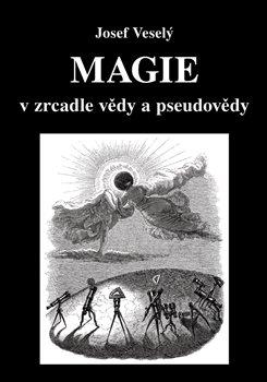 Obálka titulu Magie v zrcadle vědy a pseudovědy