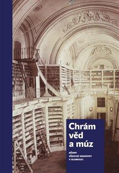 Obálka titulu Chrám věd a múz - dějiny Vědecké knihovny v Olomouci