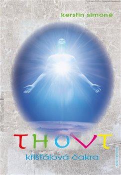 Obálka titulu Thovt, křišťálová čakra