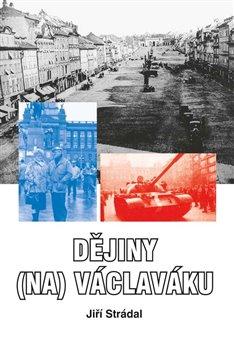 Jiří Strádal – Dějiny (na) Václaváku