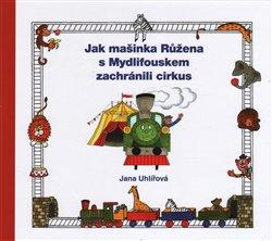 Obálka titulu Jak mašinka Růžena s Mydlifouskem zachránili cirkus