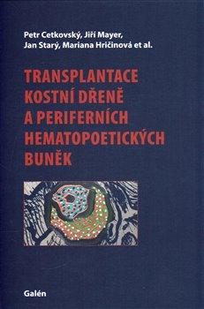 Obálka titulu Transplantace kostní dřeně a periferních hematopoetických buněk