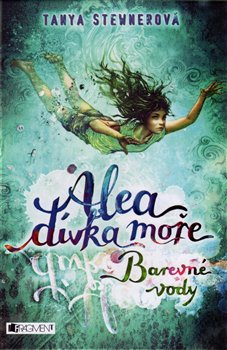 Obálka titulu Alea dívka moře: Barevné vody