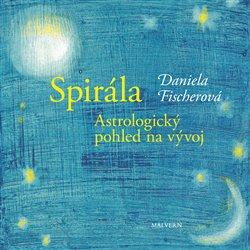 Obálka titulu Spirála. Astrologický pohled na vývoj