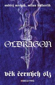 Oldragon 1 – Věk černých slz