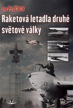 Obálka titulu Raketová letadla druhé světové války
