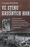 Ve stínu Krušných hor (Z historie poboček koncentračního tábora Flossenbürg na Karlovarsku (Svatava, Kraslice, Nová Role, Ostrov a Korunní) a pochodů smrti) - obálka