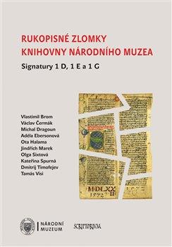 Obálka titulu Rukopisné zlomky Knihovny Národního muzea - Signatury 1 D, 1 E a 1 G