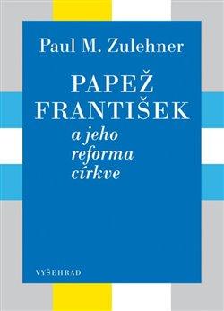 Obálka titulu Papež František a jeho reforma církve