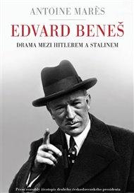 Edvard Beneš - Drama mezi Hitlerem a Stalinem